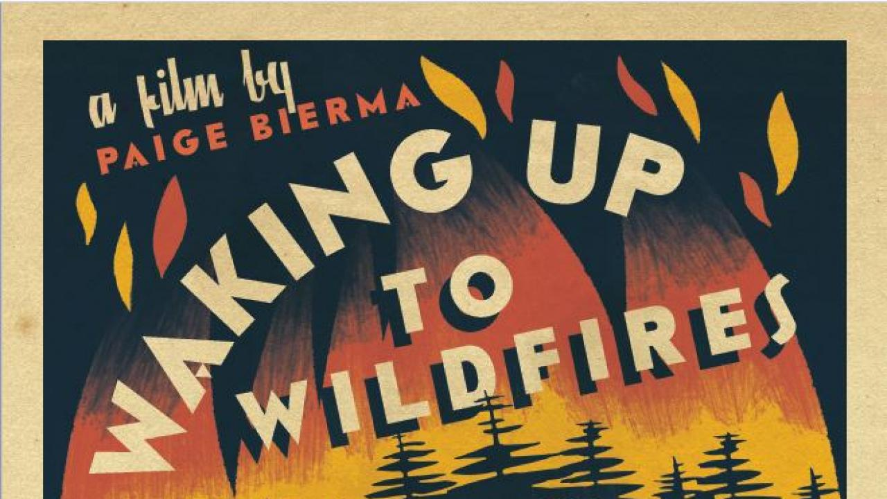 "Image: a poster for the ""Waking Up to Wildfire"" premiere."