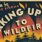 Waking Up to Wildfires: The web series